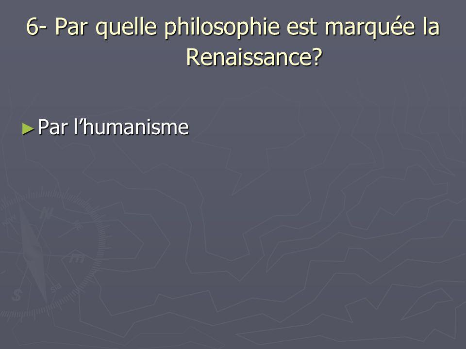 7-Quelles sont les idées principales (4) de cette philosophie.