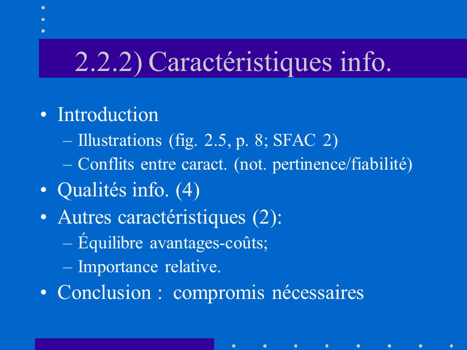2.2.2) Caractéristiques info. Introduction –Illustrations (fig.