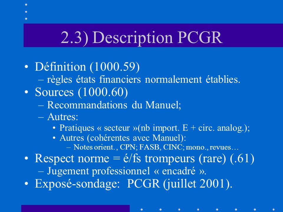 2.3) Description PCGR Définition (1000.59) –règles états financiers normalement établies.