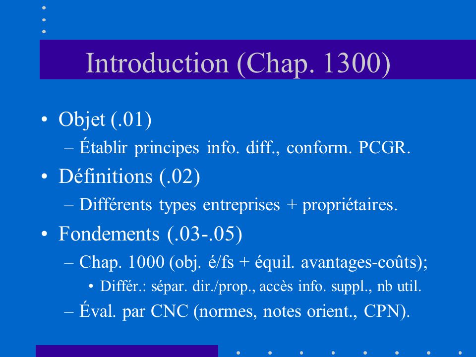 Introduction (Chap. 1300) Objet (.01) –Établir principes info.