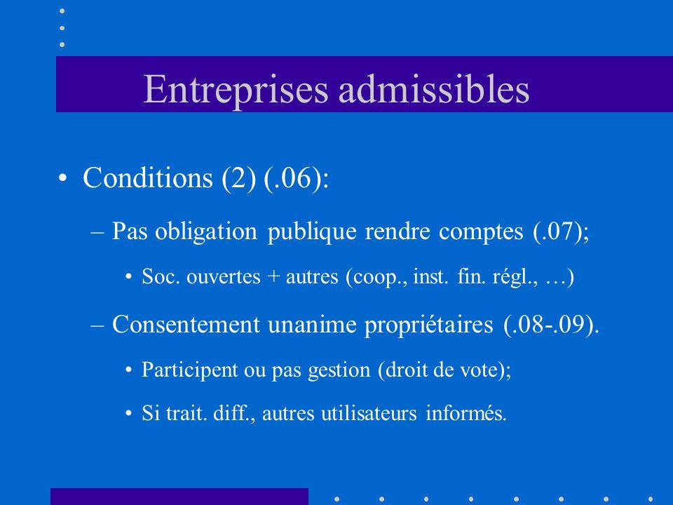 Entreprises admissibles Conditions (2) (.06): –Pas obligation publique rendre comptes (.07); Soc.