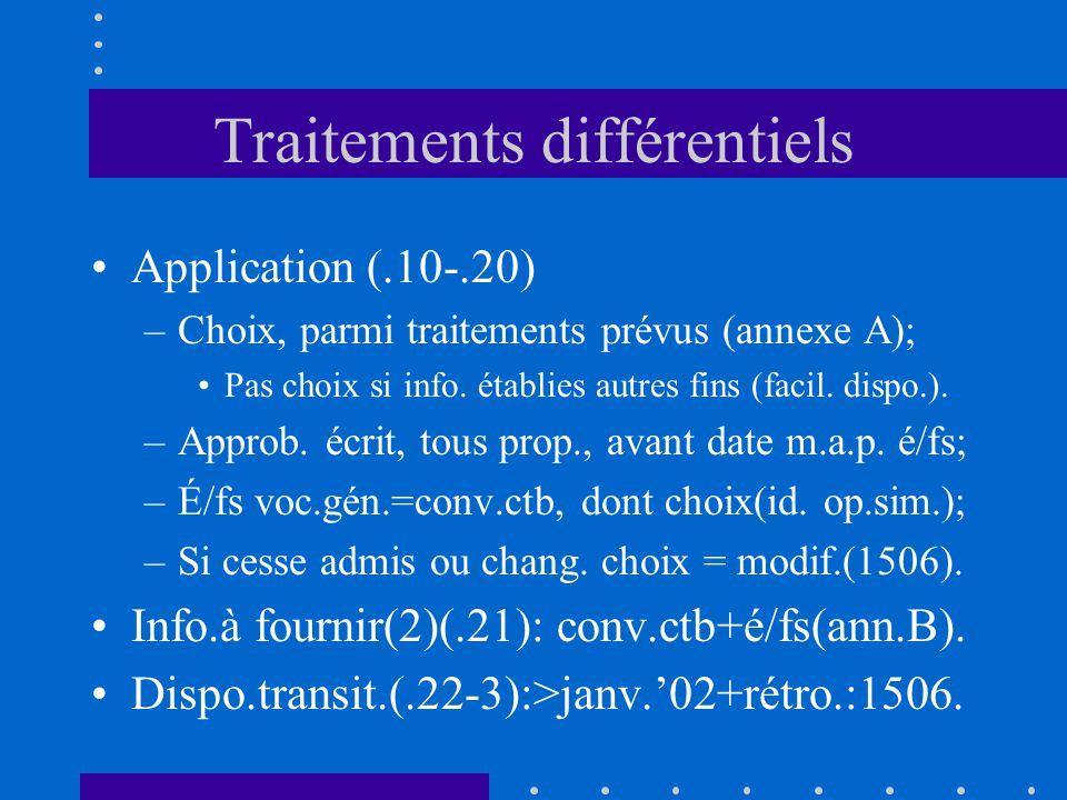 Traitements différentiels Application (.10-.20) –Choix, parmi traitements prévus (annexe A); Pas choix si info.