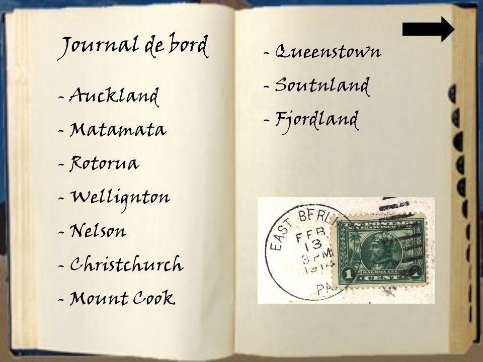 Journal de bord - Auckland - Matamata - Rotorua - Wellignton - Nelson - Christchurch - Mount Cook - Queenstown - Soutnland - Fjordland