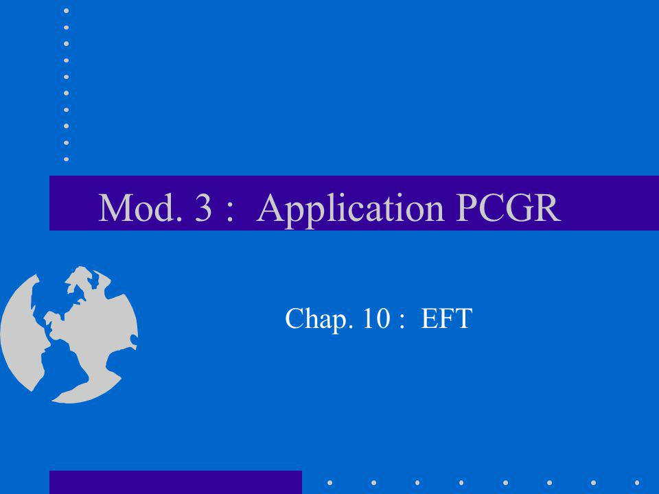 Mod. 3 : Application PCGR Chap. 10 : EFT