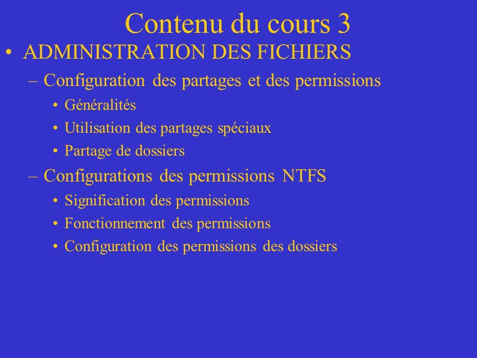 Contenu du cours 3 ADMINISTRATION DES FICHIERS –Configurations des permissions NTFS Configuration des permissions spéciales Appartenance et fonctionnement LECTURES: Chapitre 11 (WIN SERVER 2003) Notes de cours ( site ftp UQTR )