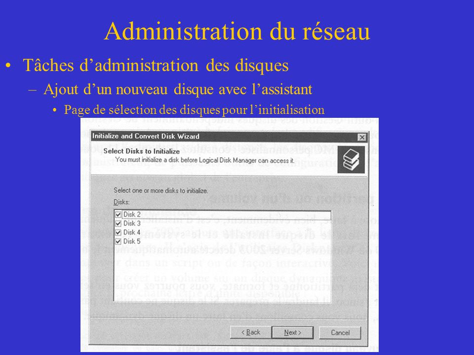 Administration du réseau Tâches dadministration des disques –Ajout dun nouveau disque avec lassistant Page de sélection des disques pour linitialisati