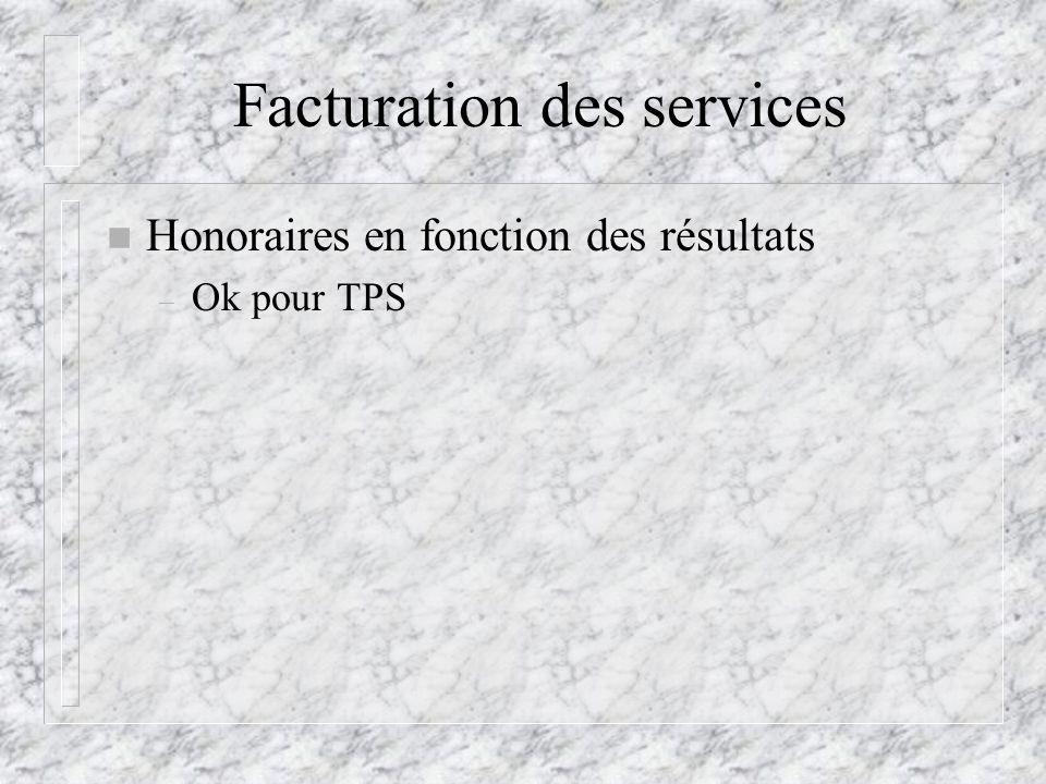 Facturation des services n Honoraires en fonction des résultats – Ok pour TPS