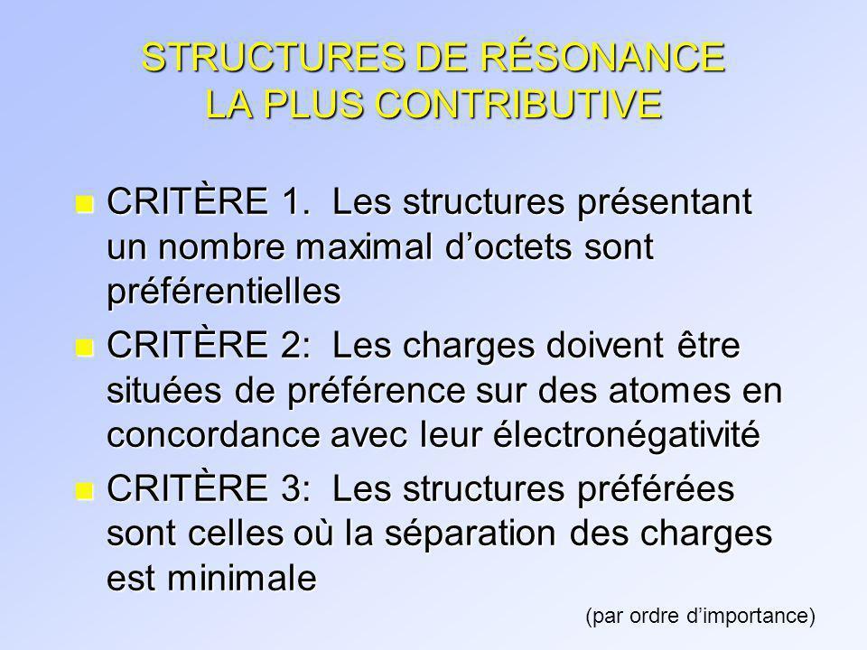 STRUCTURES DE RÉSONANCE LA PLUS CONTRIBUTIVE n CRITÈRE 1.