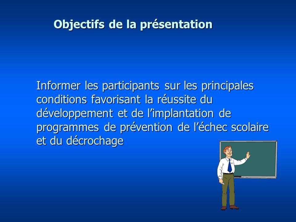 Informer les participants sur les principales conditions favorisant la réussite du développement et de limplantation de programmes de prévention de lé
