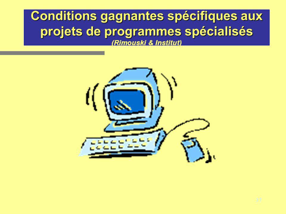 37 Conditions gagnantes spécifiques aux projets de programmes spécialisés Conditions gagnantes spécifiques aux projets de programmes spécialisés (Rimo