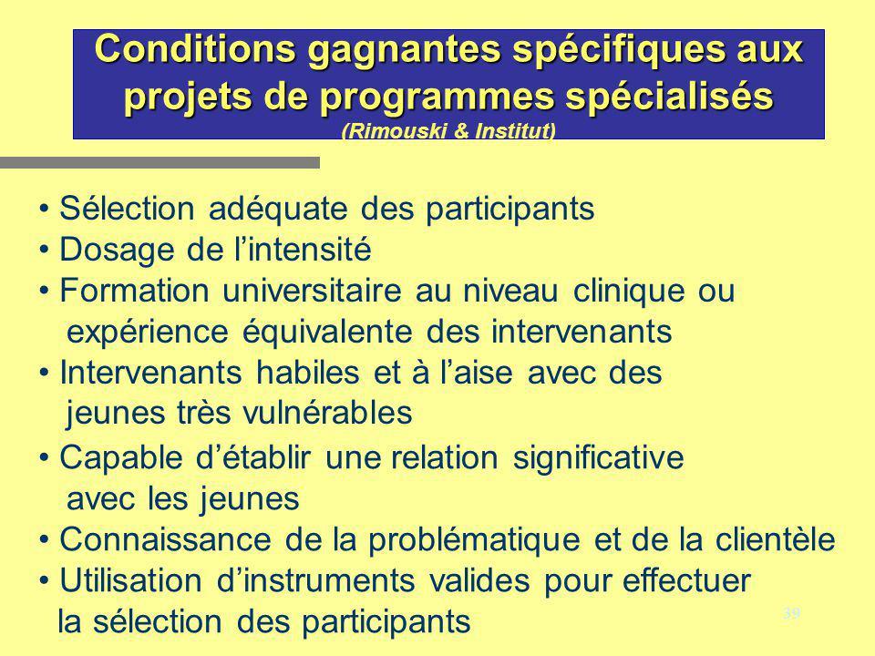 39 Conditions gagnantes spécifiques aux projets de programmes spécialisés Conditions gagnantes spécifiques aux projets de programmes spécialisés (Rimo