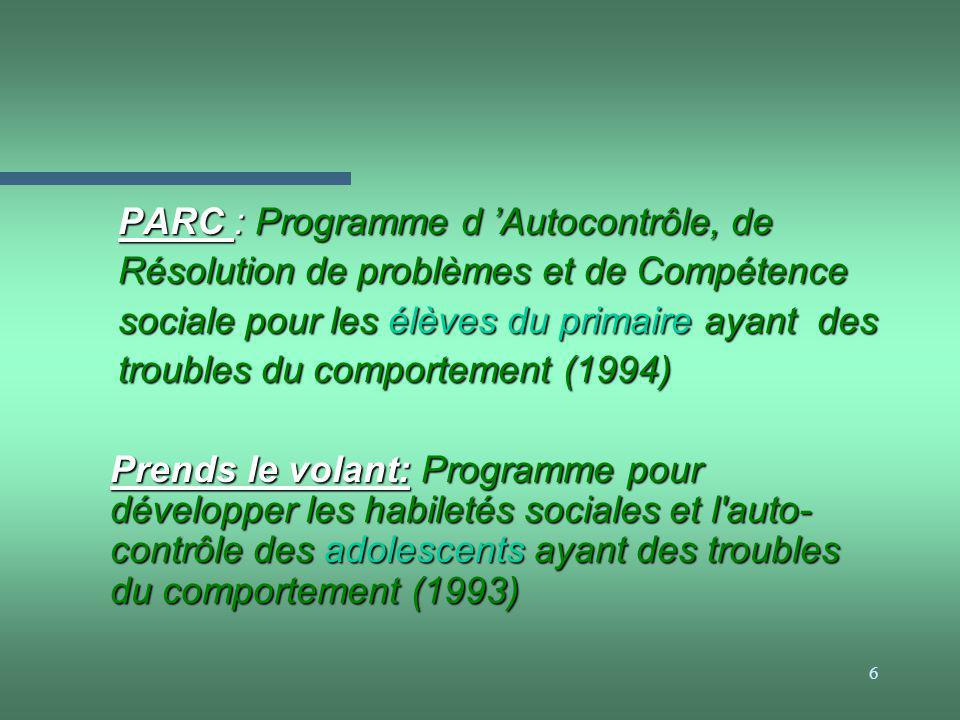 6 PARC : Programme d Autocontrôle, de Résolution de problèmes et de Compétence sociale pour les élèves du primaire ayant des troubles du comportement