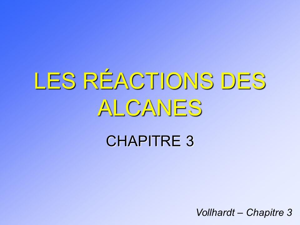 LES RÉACTIONS DES ALCANES CHAPITRE 3 Vollhardt – Chapitre 3
