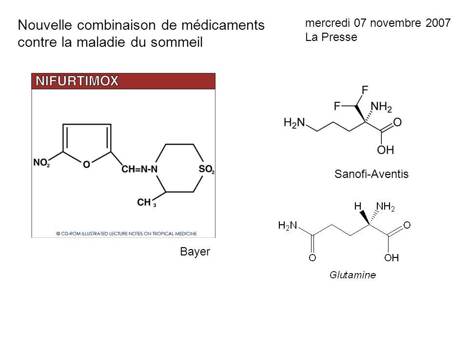 Nouvelle combinaison de médicaments contre la maladie du sommeil mercredi 07 novembre 2007 La Presse Bayer Sanofi-Aventis