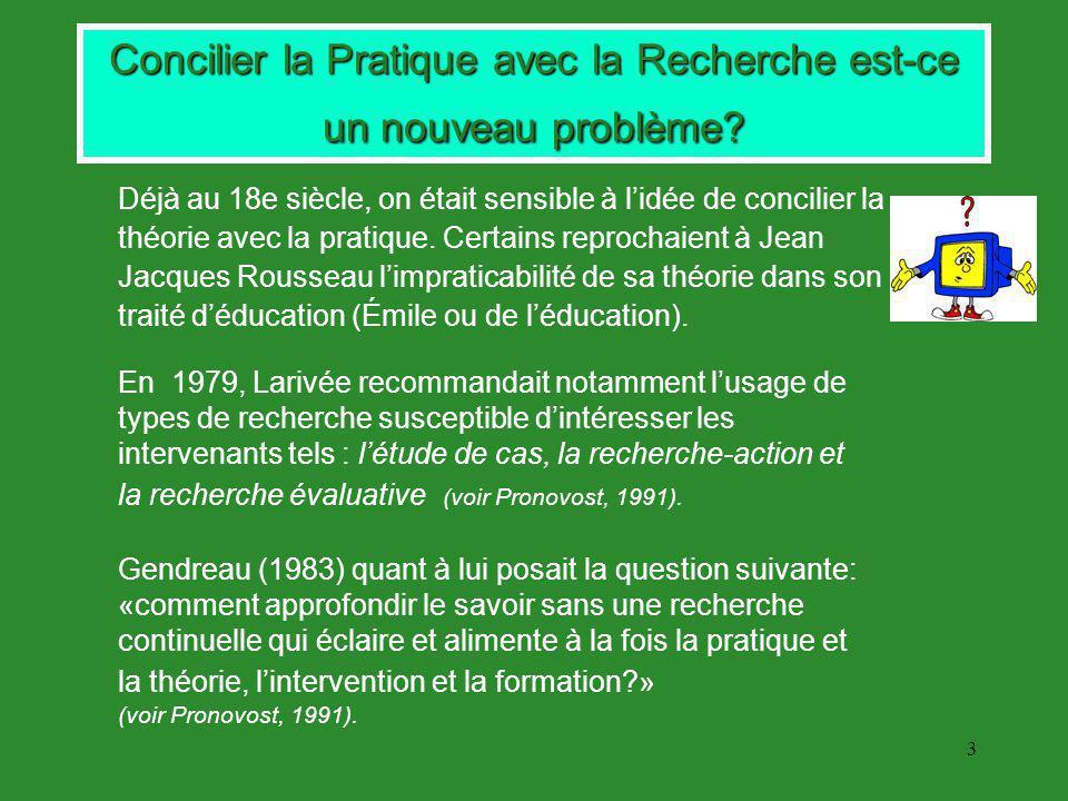 3 Concilier la Pratique avec la Recherche est-ce un nouveau problème.