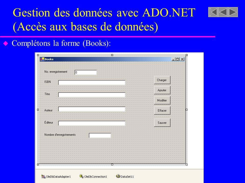 Gestion des données avec ADO.NET (Accès aux bases de données) u Complétons la forme (Books):