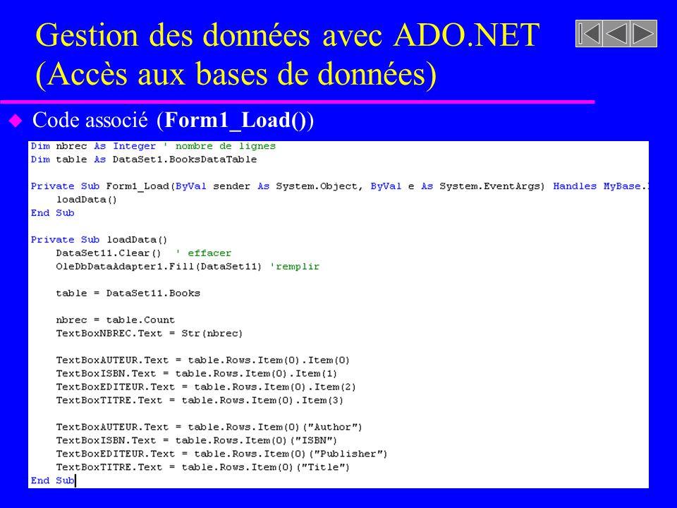 Gestion des données avec ADO.NET (Accès aux bases de données) u Code associé (Form1_Load())