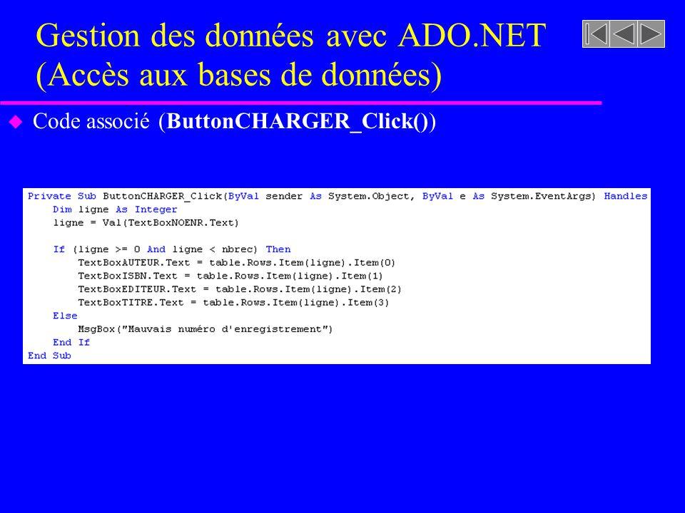 Gestion des données avec ADO.NET (Accès aux bases de données) u Code associé (ButtonCHARGER_Click())