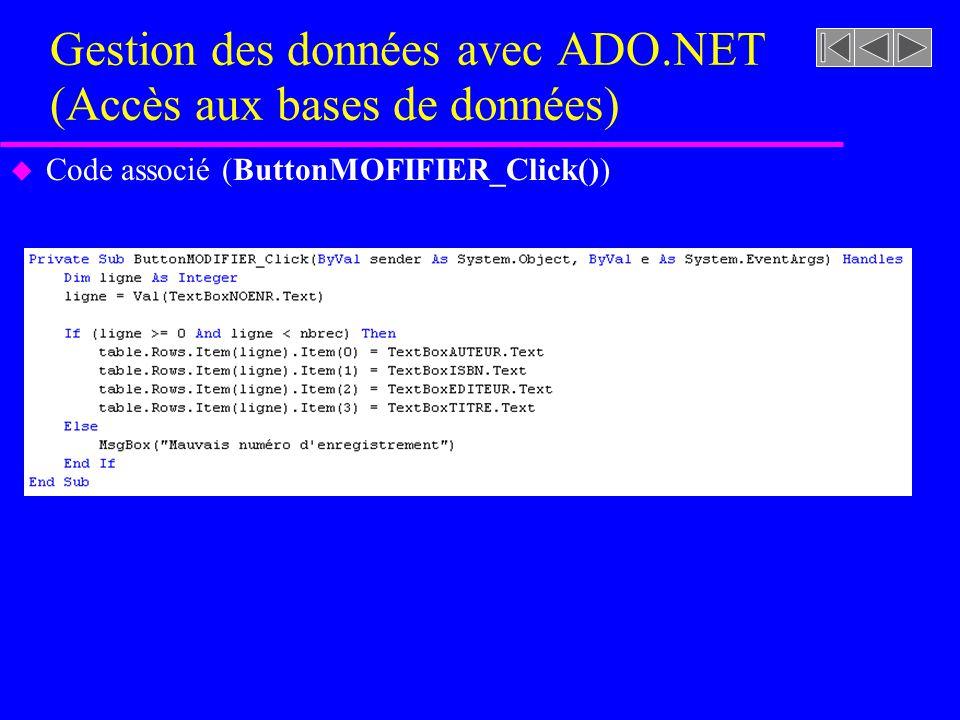Gestion des données avec ADO.NET (Accès aux bases de données) u Code associé (ButtonMOFIFIER_Click())