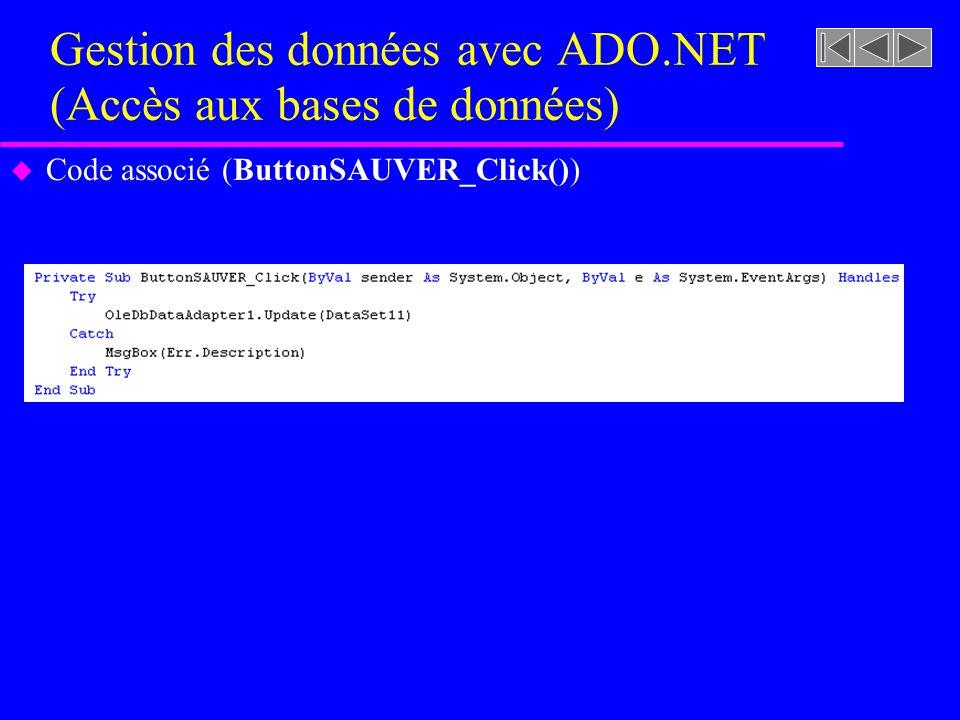 Gestion des données avec ADO.NET (Accès aux bases de données) u Code associé (ButtonSAUVER_Click())