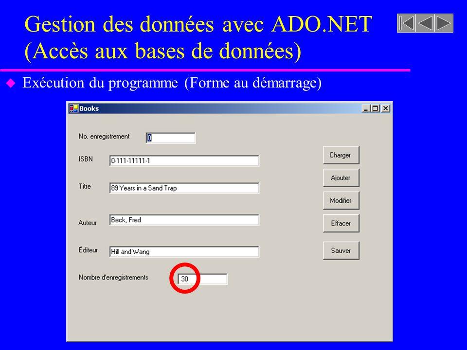 Gestion des données avec ADO.NET (Accès aux bases de données) u Exécution du programme (Forme au démarrage)