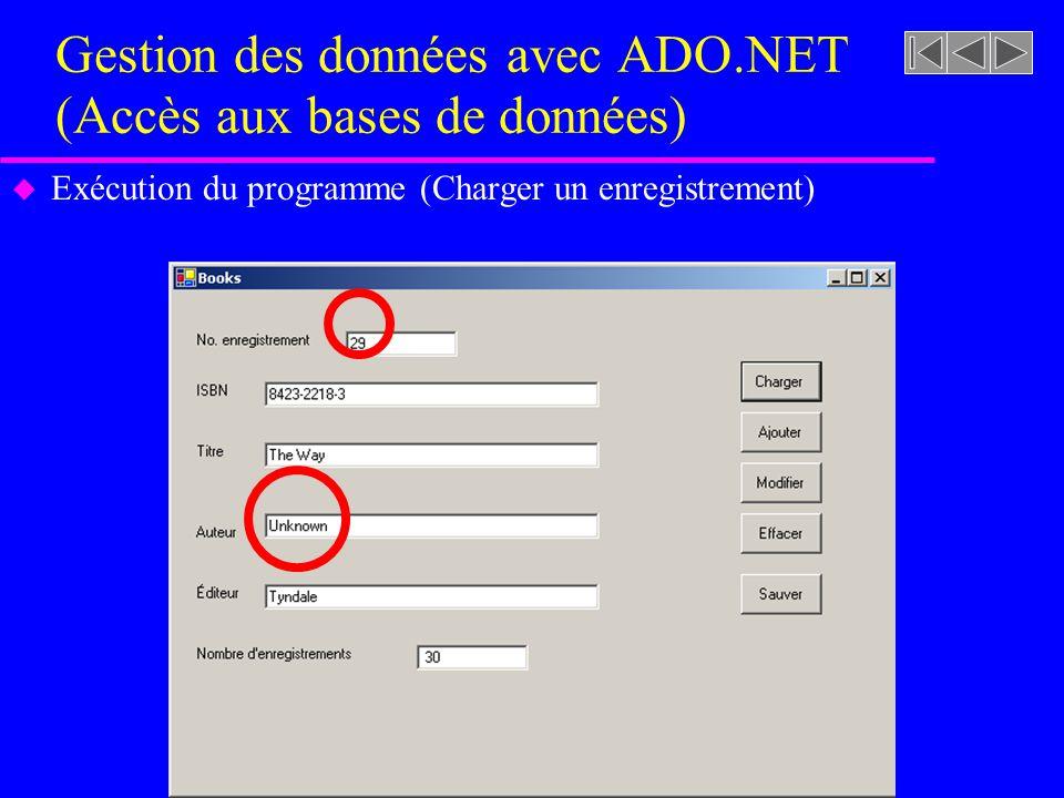 Gestion des données avec ADO.NET (Accès aux bases de données) u Exécution du programme (Charger un enregistrement)
