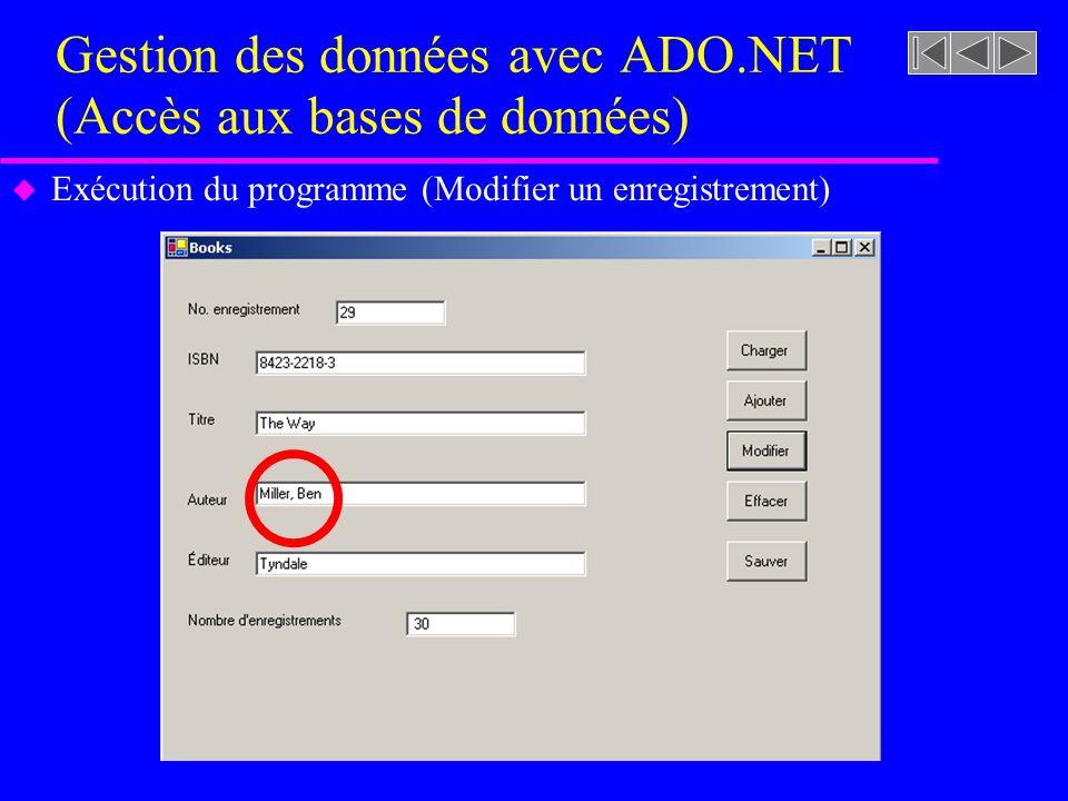 Gestion des données avec ADO.NET (Accès aux bases de données) u Exécution du programme (Modifier un enregistrement)