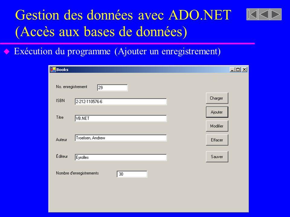 Gestion des données avec ADO.NET (Accès aux bases de données) u Exécution du programme (Ajouter un enregistrement)