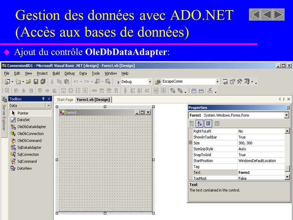Gestion des données avec ADO.NET (Accès aux bases de données) u Ajout du contrôle OleDbDataAdapter: