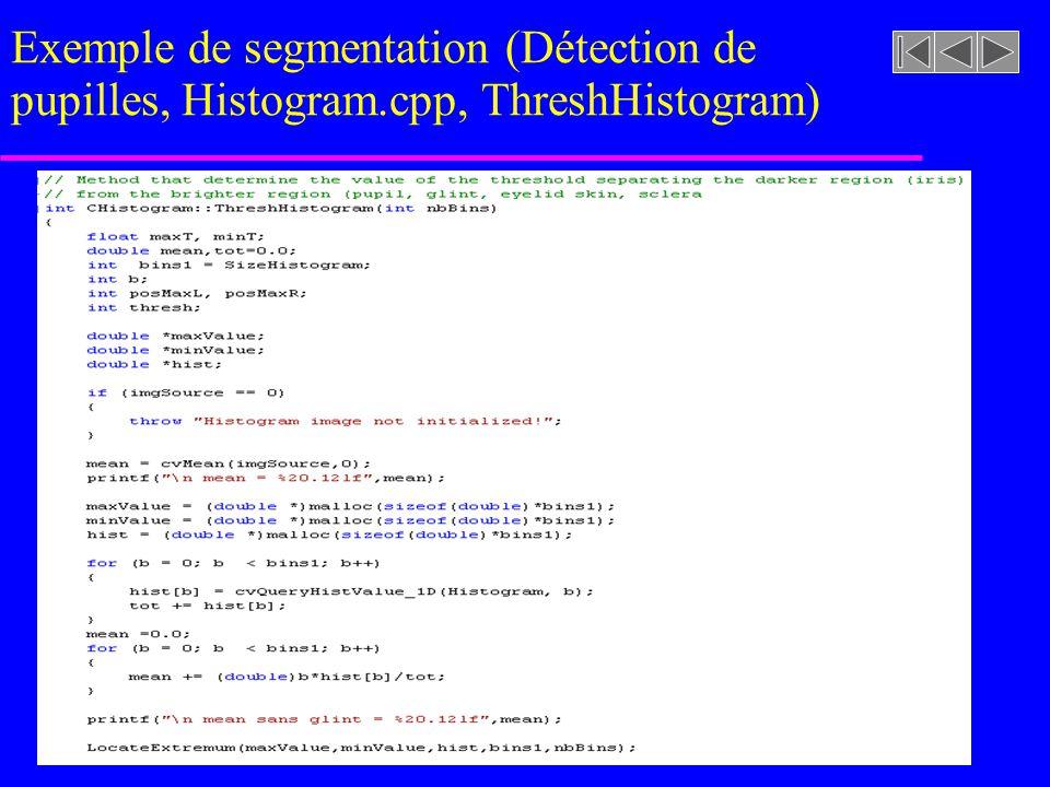 imageasegmenter.rast Exemple de segmentation (Détection de pupilles, Histogram.cpp, LocateExtremum …)