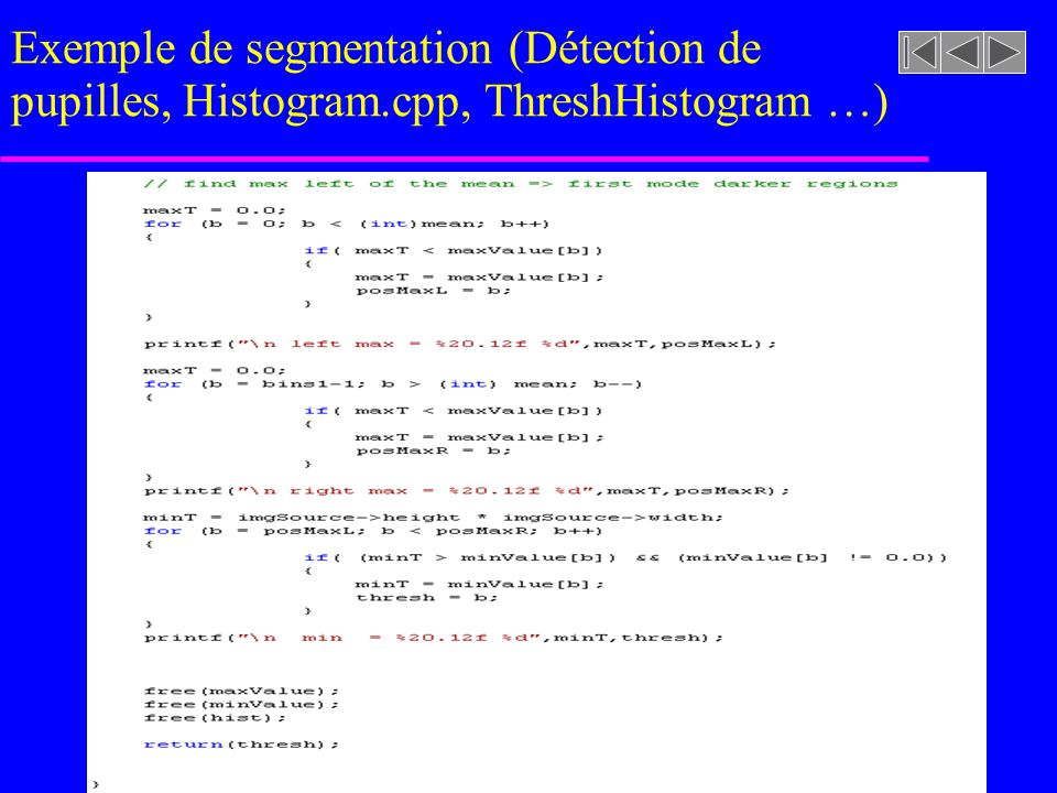 imageasegmenter.rast Exemple de segmentation (Détection de pupilles, Histogram.cpp, ThreshHistogram)