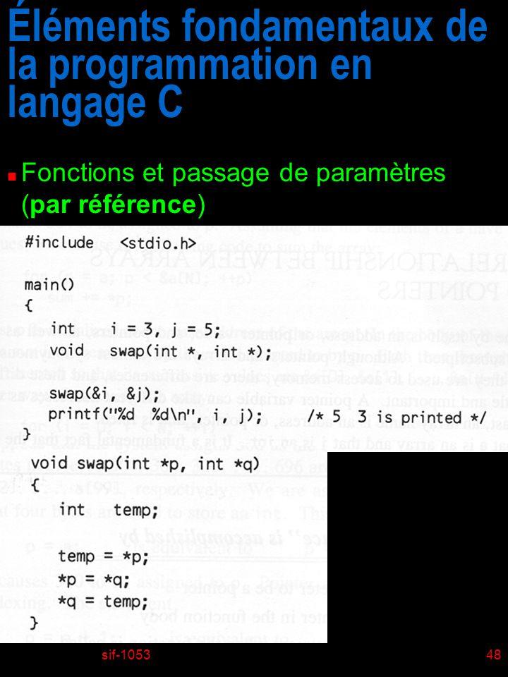sif-105348 Éléments fondamentaux de la programmation en langage C n Fonctions et passage de paramètres (par référence)