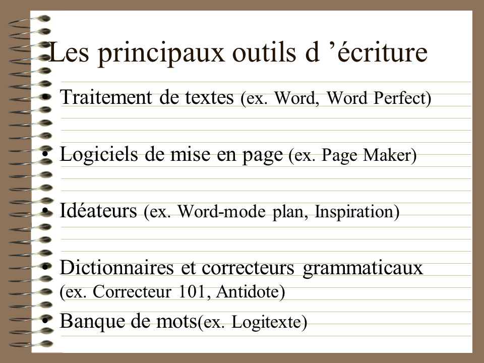 Les principaux outils d écriture Traitement de textes (ex.
