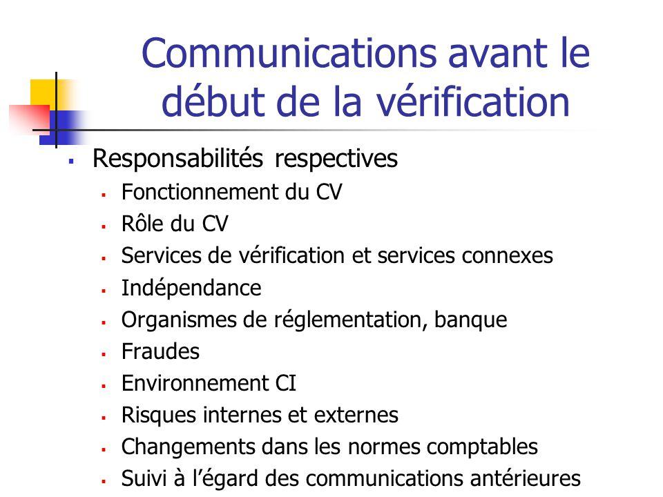 Communications avant le début de la vérification Responsabilités respectives Fonctionnement du CV Rôle du CV Services de vérification et services conn