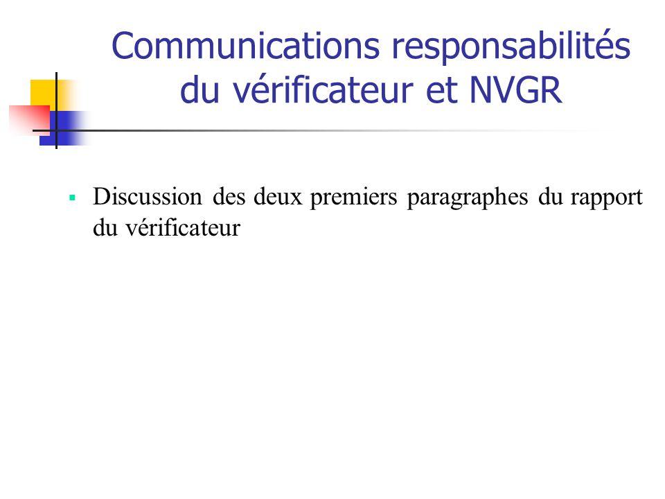 Communications responsabilités du vérificateur et NVGR Discussion des deux premiers paragraphes du rapport du vérificateur