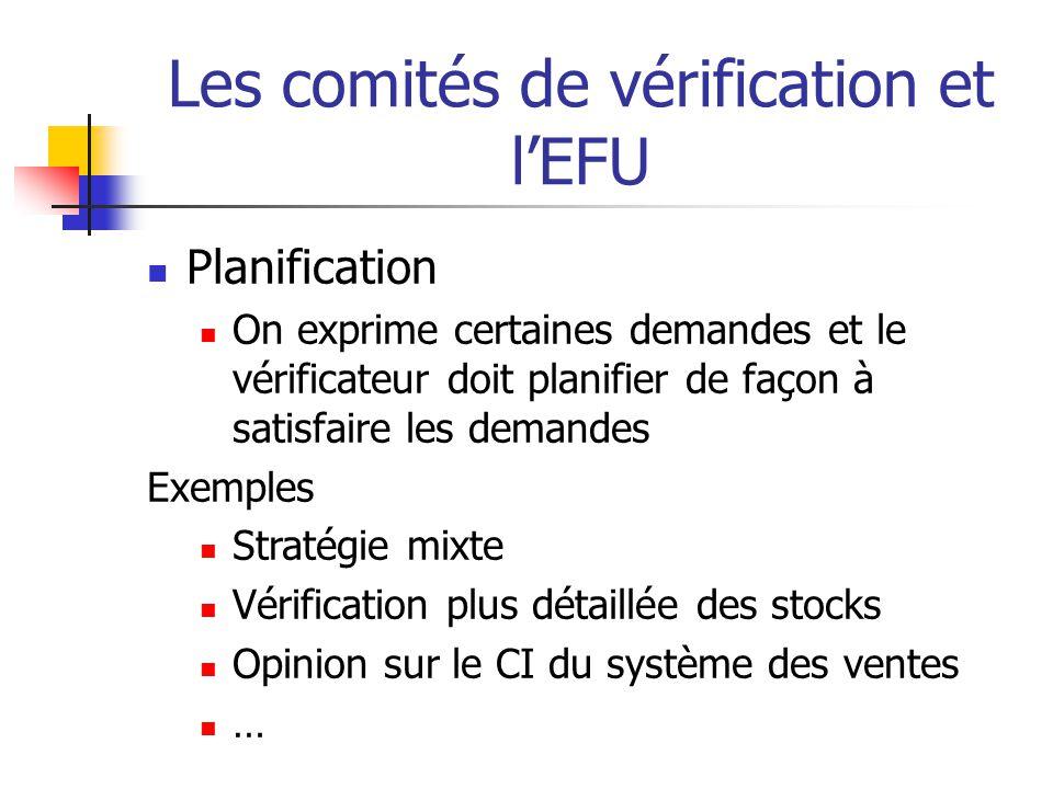 Les comités de vérification et lEFU Planification On exprime certaines demandes et le vérificateur doit planifier de façon à satisfaire les demandes E
