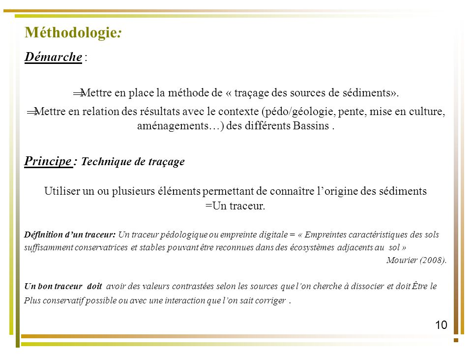 10 Méthodologie: Démarche : Mettre en place la méthode de « traçage des sources de sédiments».