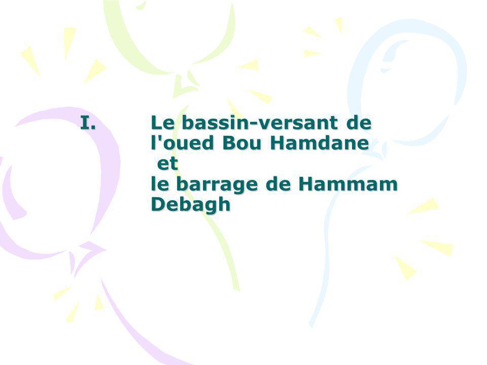 I.Le bassin-versant de l oued Bou Hamdane et le barrage de Hammam Debagh