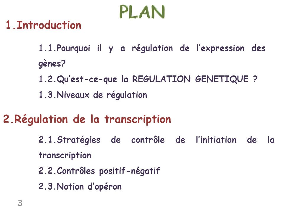 1.1.Pourquoi il y a régulation de lexpression des gènes? 1.2.Quest-ce-que la REGULATION GENETIQUE ? 1.3.Niveaux de régulation 1.Introduction 2.1.Strat