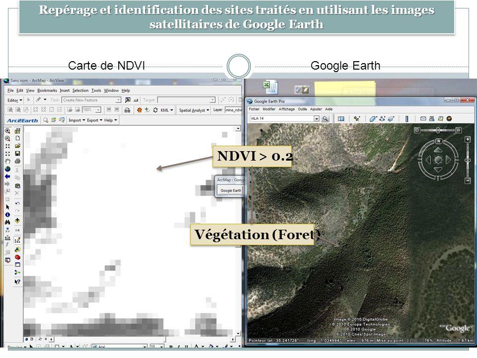 Carte de NDVIGoogle Earth NDVI > 0.2 Végétation (Foret) Repérage et identification des sites traités en utilisant les images satellitaires de Google E