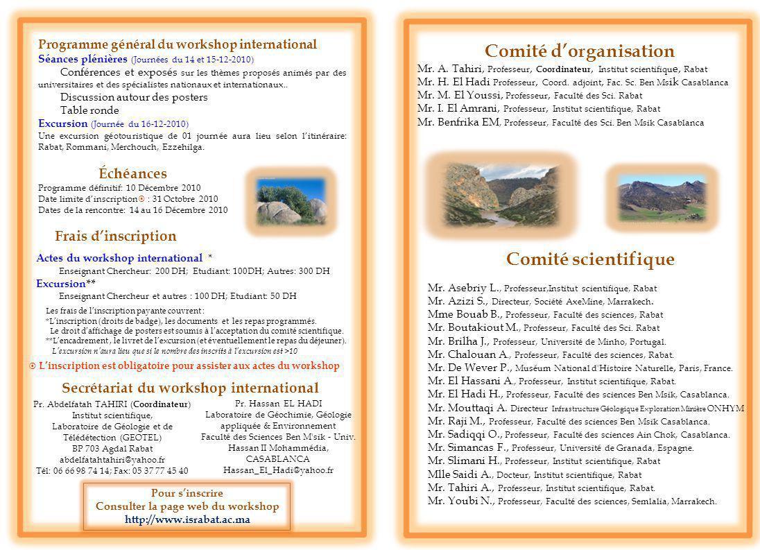 Échéances Programme définitif: 10 Décembre 2010 Date limite dinscription : 31 Octobre 2010 Dates de la rencontre: 14 au 16 Décembre 2010 Frais dinscri