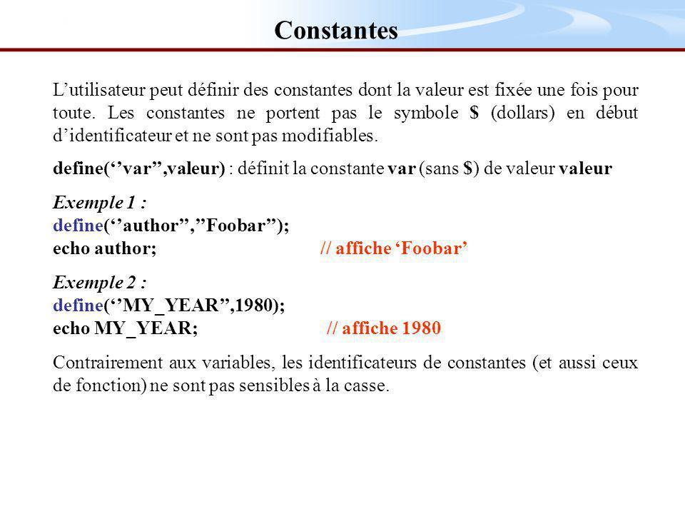 Lutilisateur peut définir des constantes dont la valeur est fixée une fois pour toute.