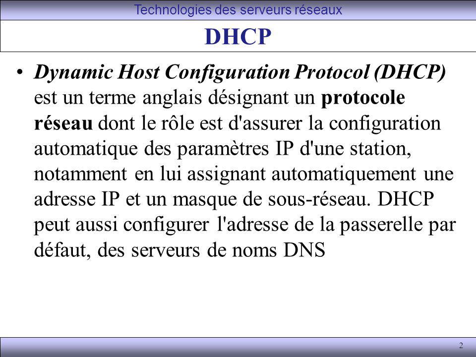 2 DHCP Dynamic Host Configuration Protocol (DHCP) est un terme anglais désignant un protocole réseau dont le rôle est d'assurer la configuration autom