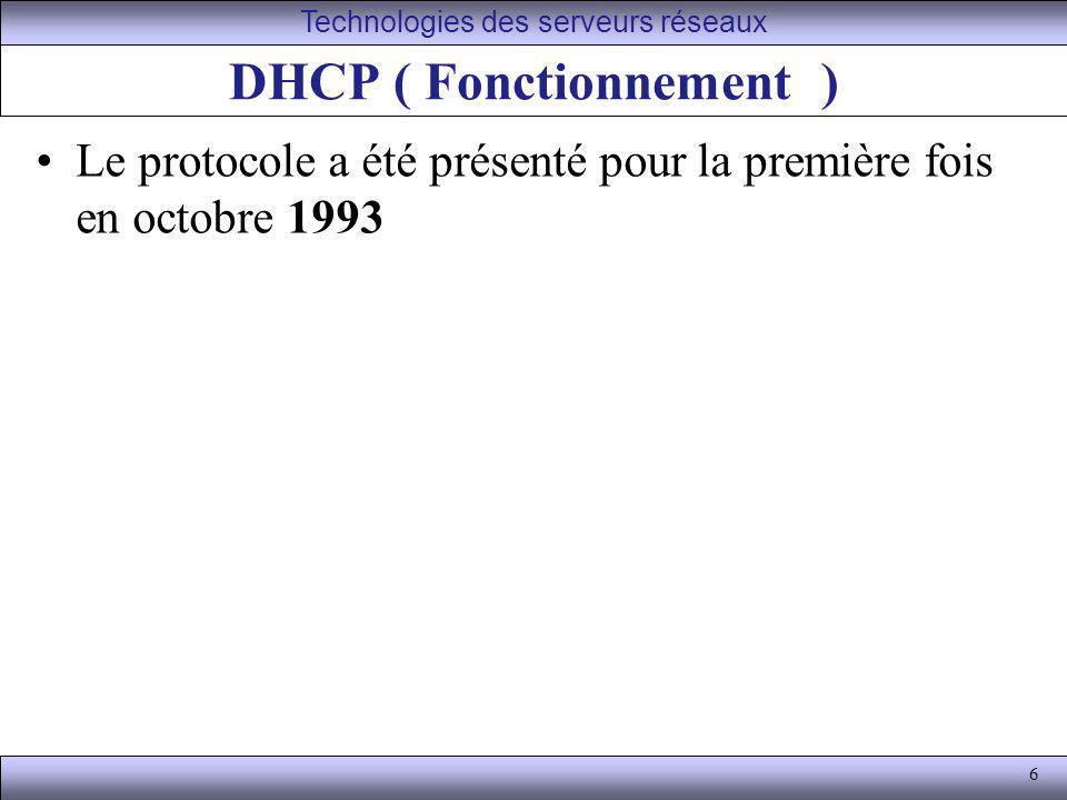 7 DHCP ( Fonctionnement 1) L ordinateur équipé de TCP/IP, mais dépourvu d adresse IP, envoie par diffusion un datagramme (DHCP DISCOVER) qui s adresse au port 67 de n importe quel serveur à l écoute sur ce port.