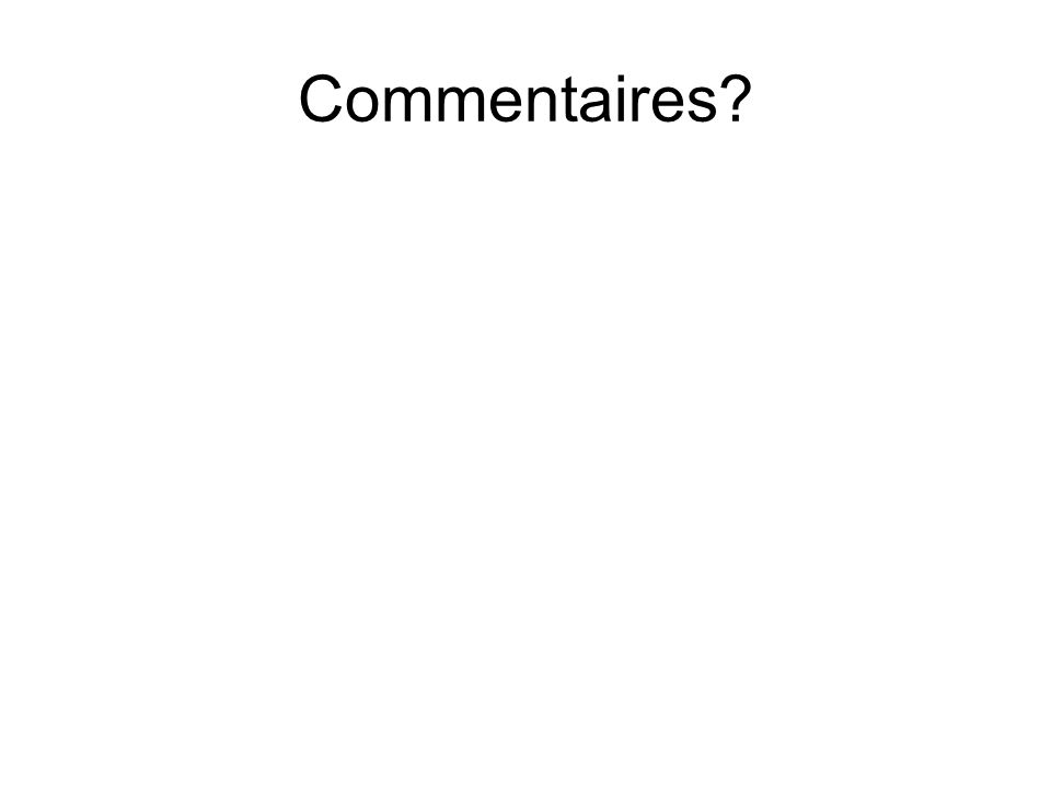 Commentaires?