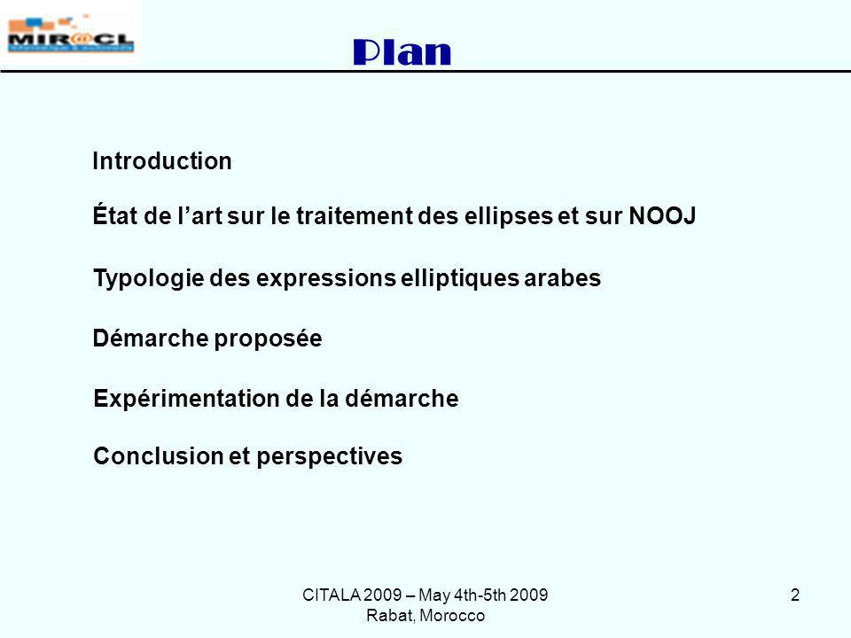 CITALA 2009 – May 4th-5th 2009 Rabat, Morocco 2 Plan Conclusion et perspectives Démarche proposée Introduction État de lart sur le traitement des elli