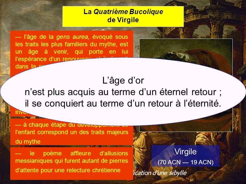 La Quatrième Bucolique de Virgile Virgile (70 ACN 19 ACN) lâge de la gens aurea, évoqué sous les traits les plus familiers du mythe, est un âge à veni
