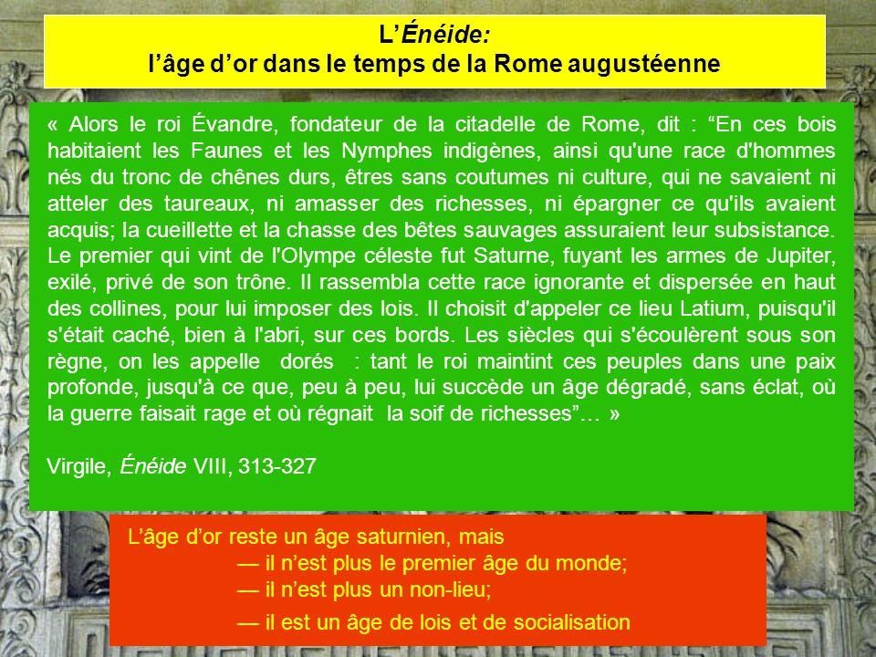 LÉnéide: lâge dor dans le temps de la Rome augustéenne « Alors le roi Évandre, fondateur de la citadelle de Rome, dit : En ces bois habitaient les Fau