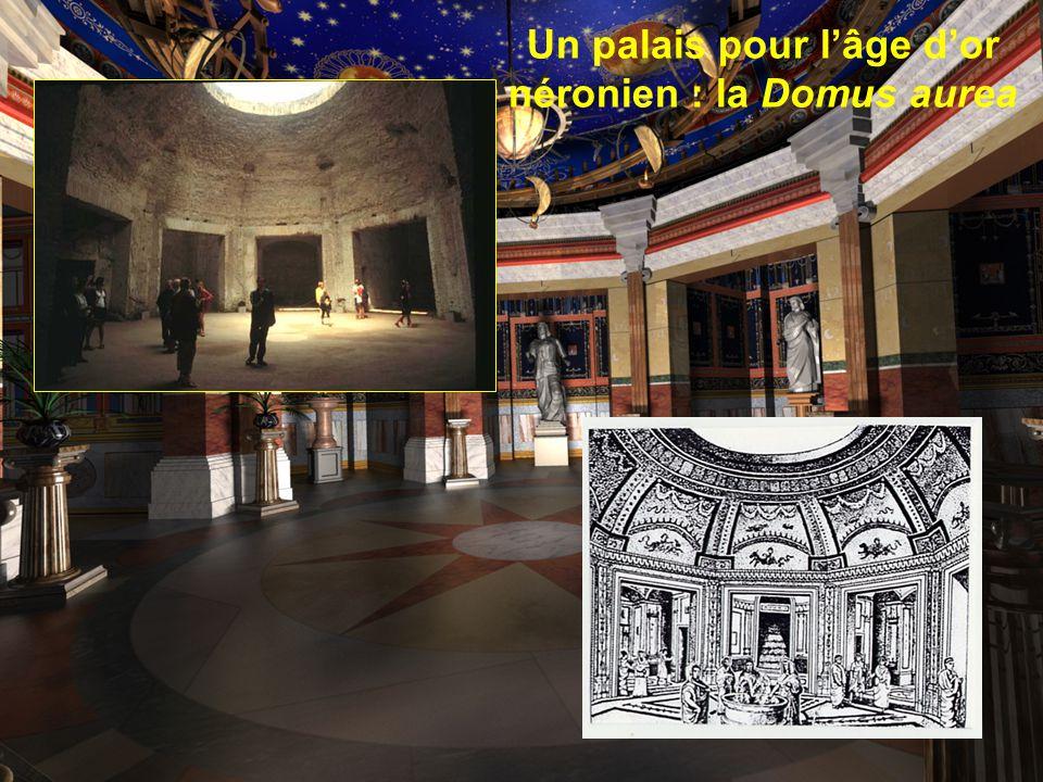 Un palais pour lâge dor néronien : la Domus aurea