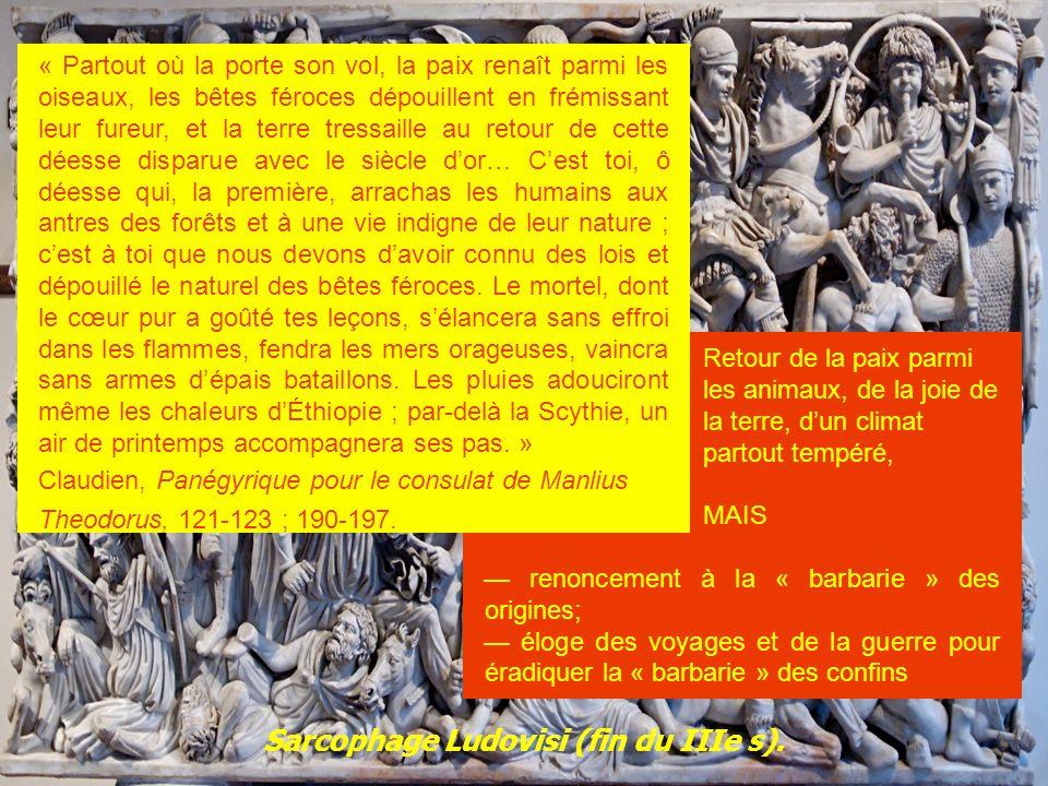 Sarcophage Ludovisi (fin du IIIe s). Retour de la paix parmi les animaux, de la joie de la terre, dun climat partout tempéré, MAIS renoncement à la «